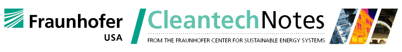 Cleantech Notes -- Fraunhofer Center for Sustainable Energy Systems